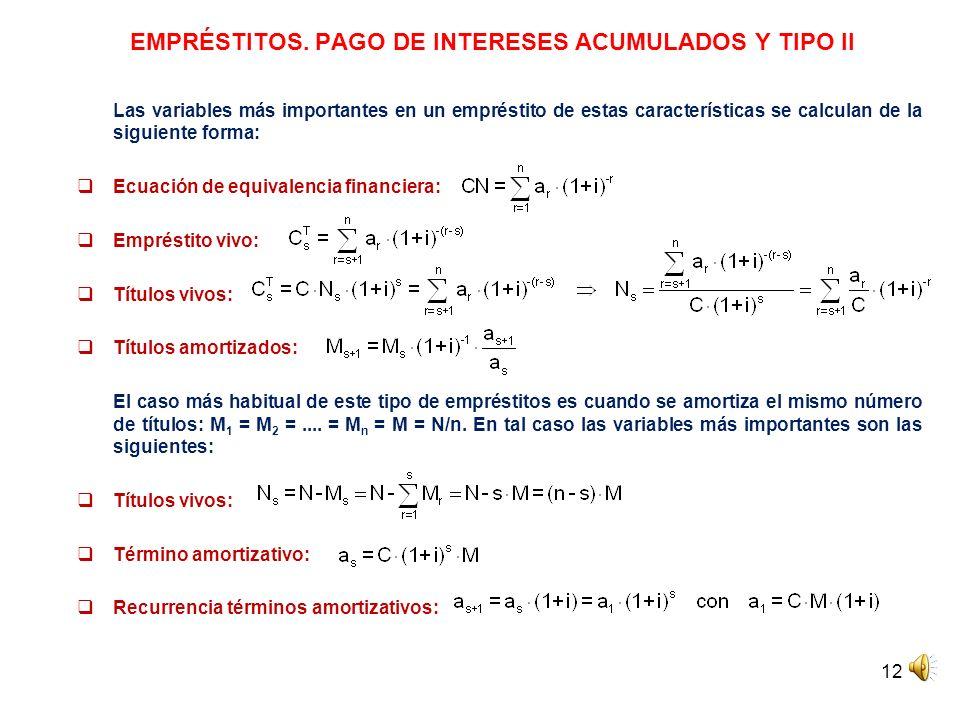 EMPRÉSTITOS. PAGO DE INTERESES ACUMULADOS Y TIPO II
