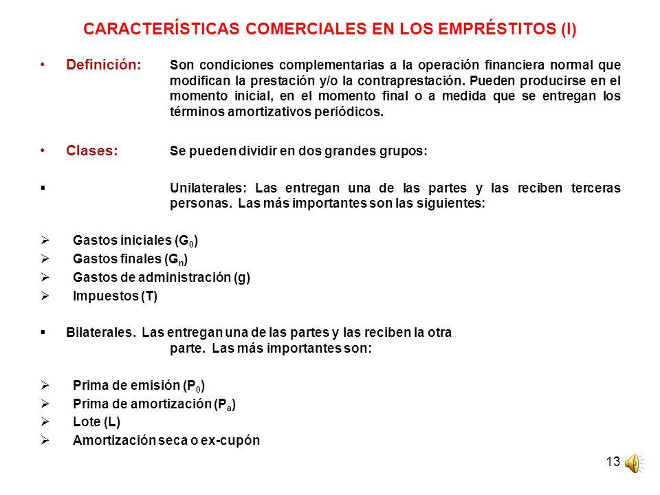 CARACTERÍSTICAS COMERCIALES EN LOS EMPRÉSTITOS (I)