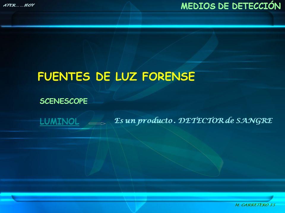 FUENTES DE LUZ FORENSE MEDIOS DE DETECCIÓN LUMINOL SCENESCOPE