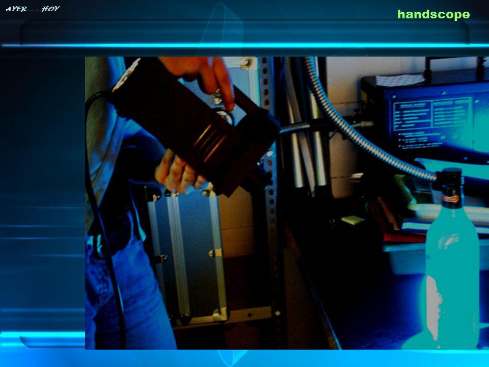 handscope AYER… …HOY
