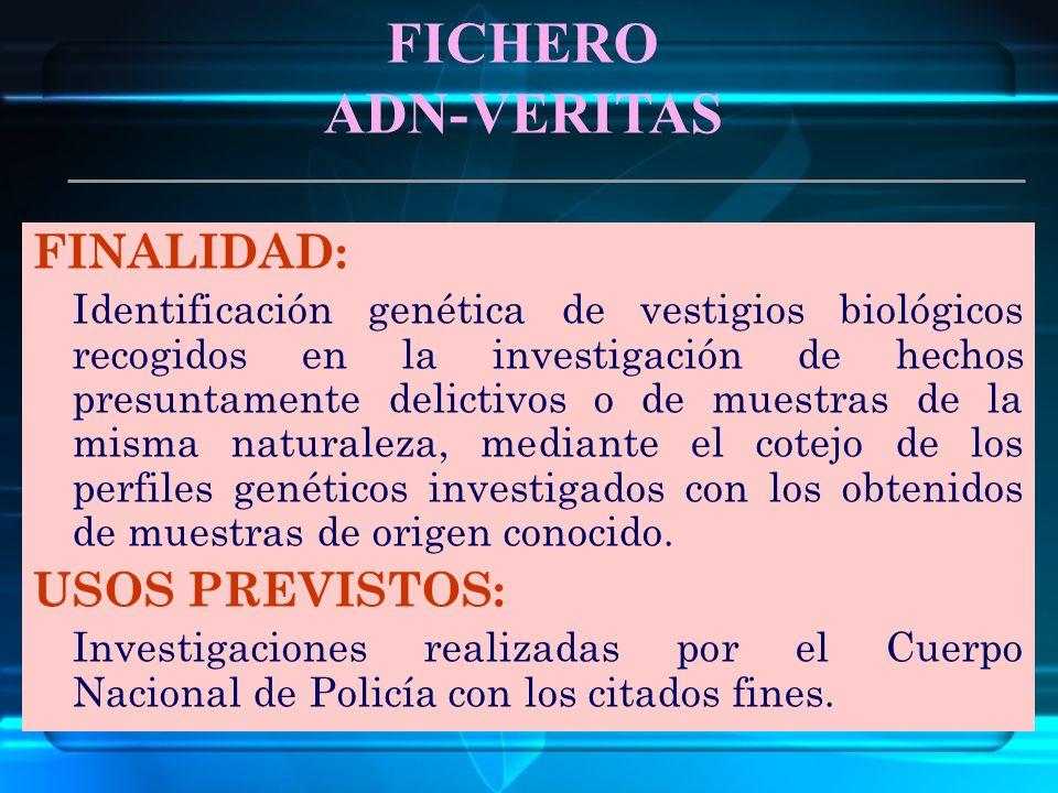 FICHERO ADN-VERITAS FINALIDAD: USOS PREVISTOS: