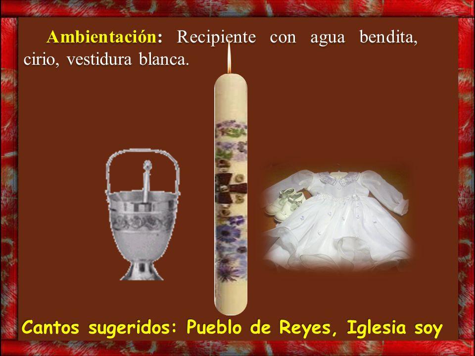 Ambientación: Recipiente con agua bendita, cirio, vestidura blanca.