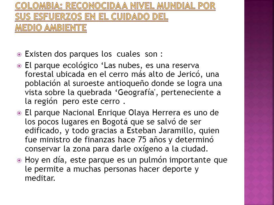 COLOMBIA: Reconocida a nivel mundial por sus esfuerzos en el cuidado del medio ambiente