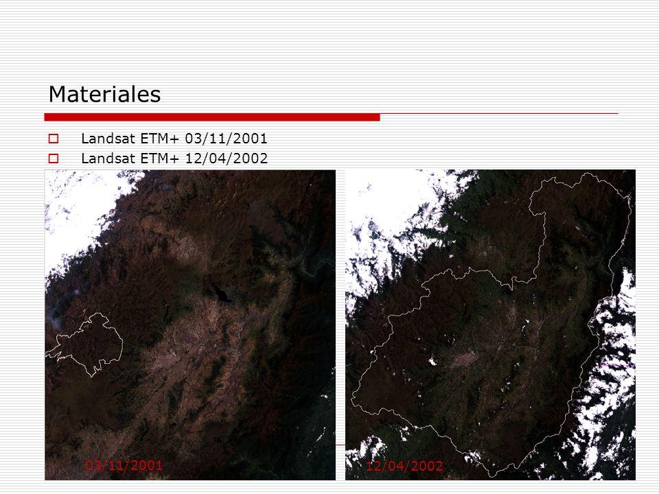 Materiales Landsat ETM+ 03/11/2001 Landsat ETM+ 12/04/2002 03/11/2001