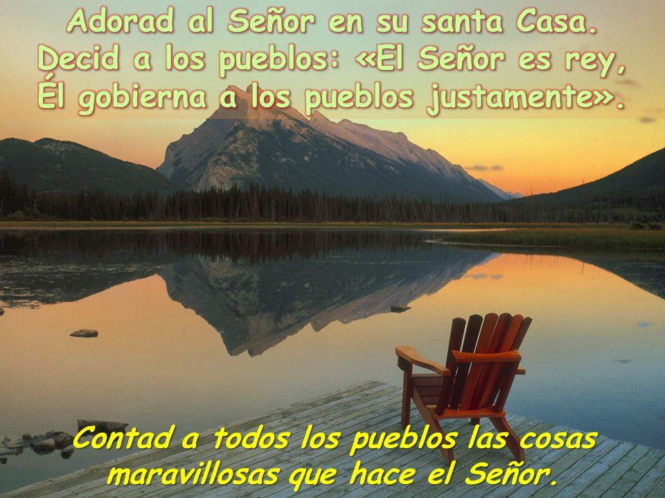 Adorad al Señor en su santa Casa.