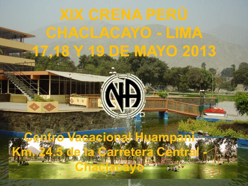 XIX CRENA PERÚ CHACLACAYO - LIMA 17,18 Y 19 DE MAYO 2013