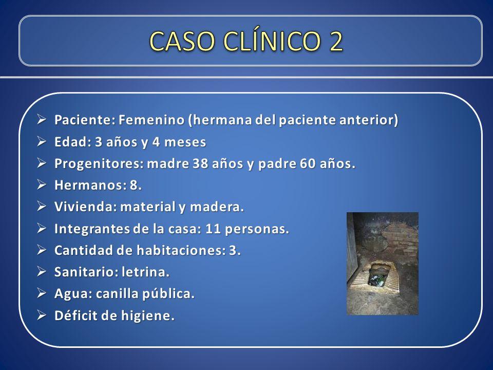 CASO CLÍNICO 2 Paciente: Femenino (hermana del paciente anterior)