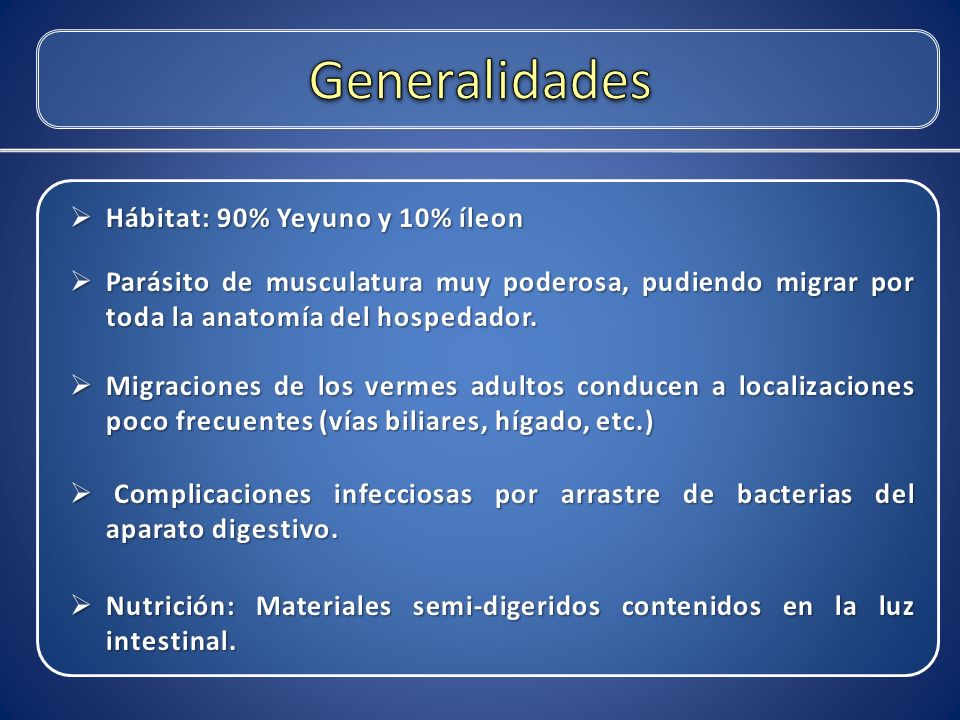 Generalidades Hábitat: 90% Yeyuno y 10% íleon
