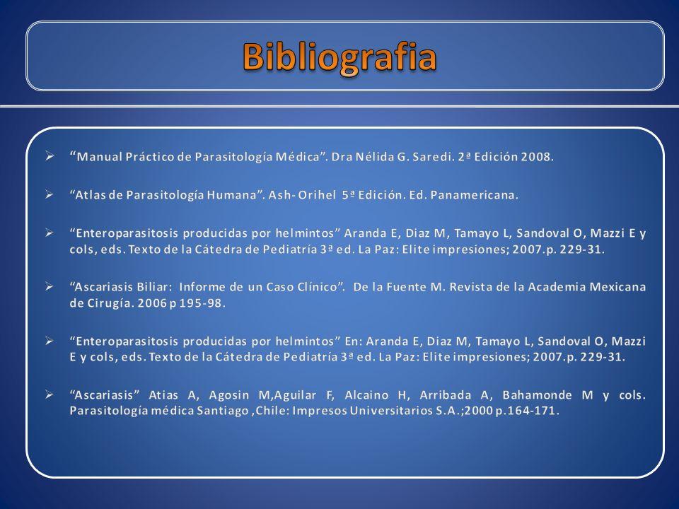 Bibliografia Manual Práctico de Parasitología Médica . Dra Nélida G. Saredi. 2ª Edición 2008.