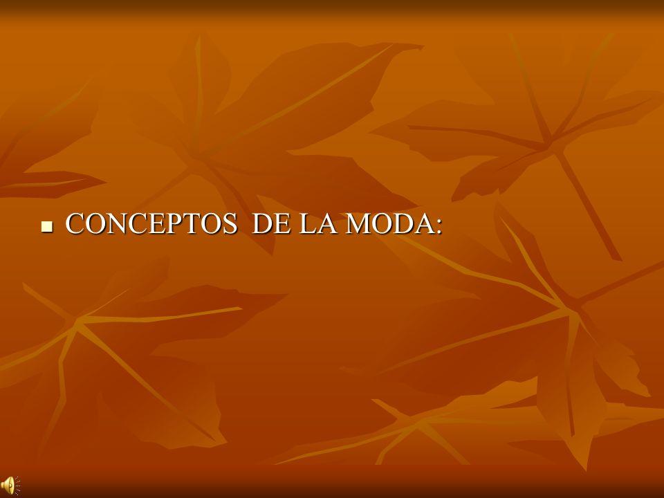 CONCEPTOS DE LA MODA: