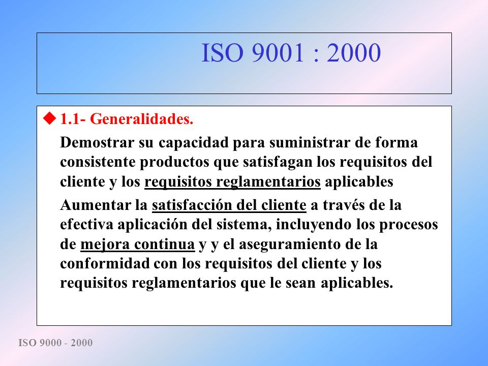 ISO 9001 : 2000 1.1- Generalidades.