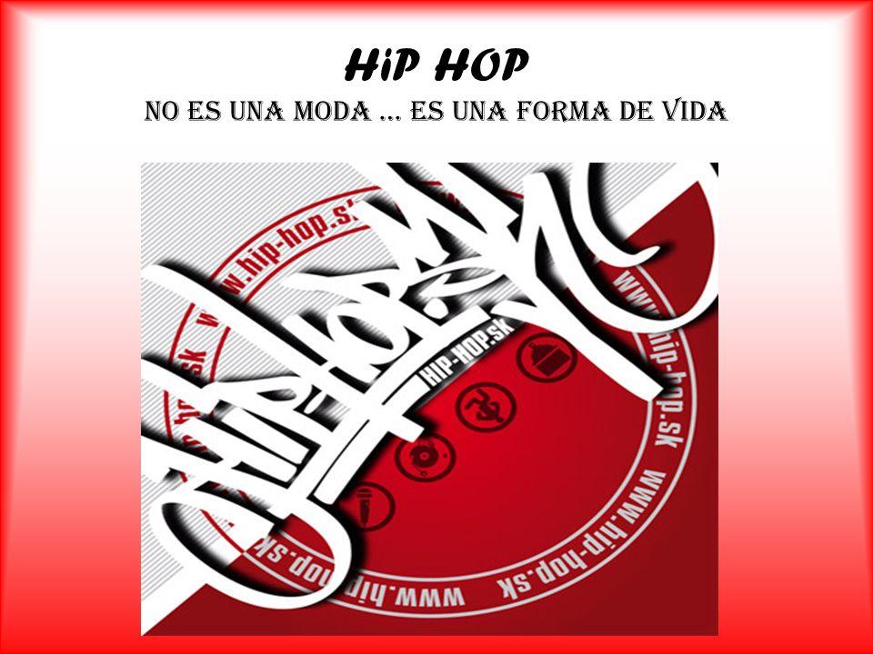 HiP HOP No es una moda … es una forma de vida