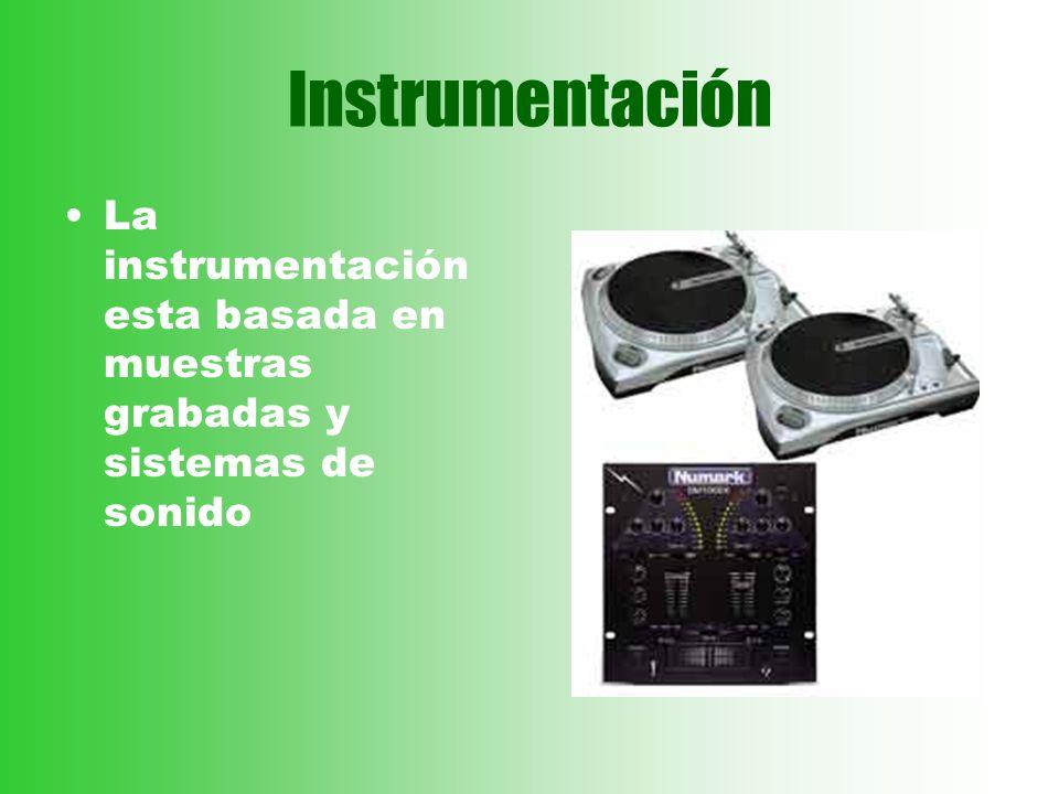 Instrumentación La instrumentación esta basada en muestras grabadas y sistemas de sonido