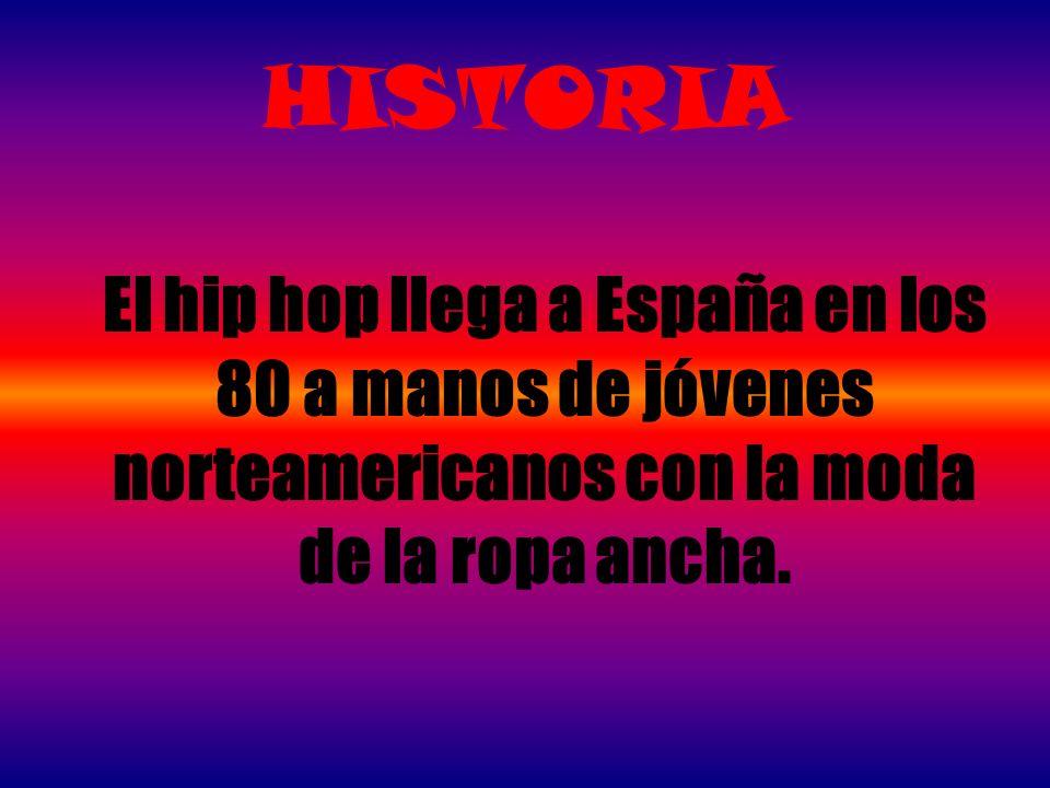 HISTORIA El hip hop llega a España en los 80 a manos de jóvenes norteamericanos con la moda de la ropa ancha.