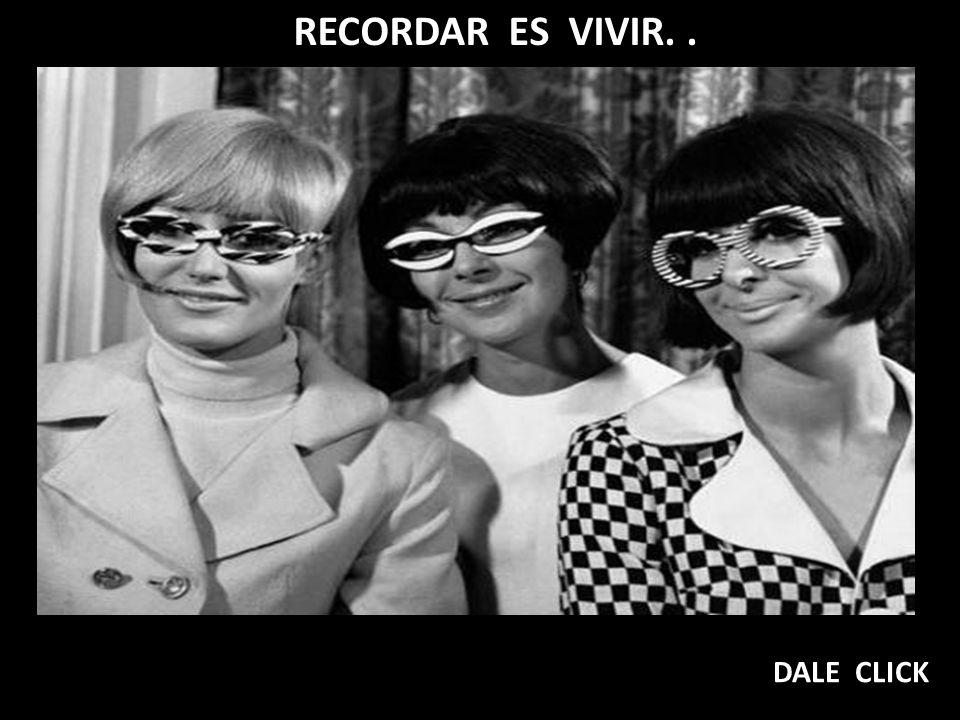 RECORDAR ES VIVIR. . . DALE CLICK