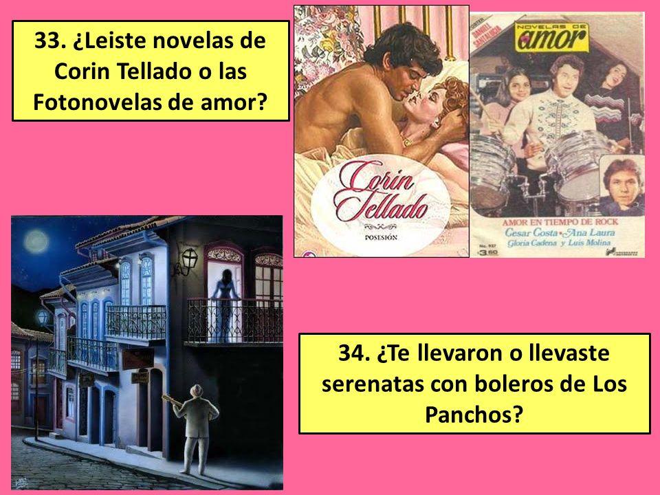 33. ¿Leiste novelas de Corin Tellado o las Fotonovelas de amor