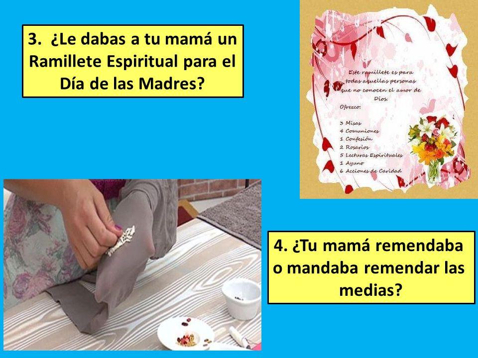 3. ¿Le dabas a tu mamá un Ramillete Espiritual para el Día de las Madres