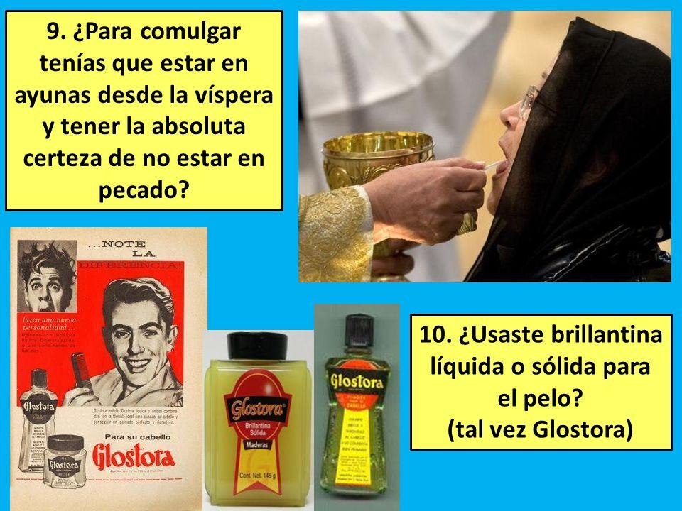 10. ¿Usaste brillantina líquida o sólida para el pelo
