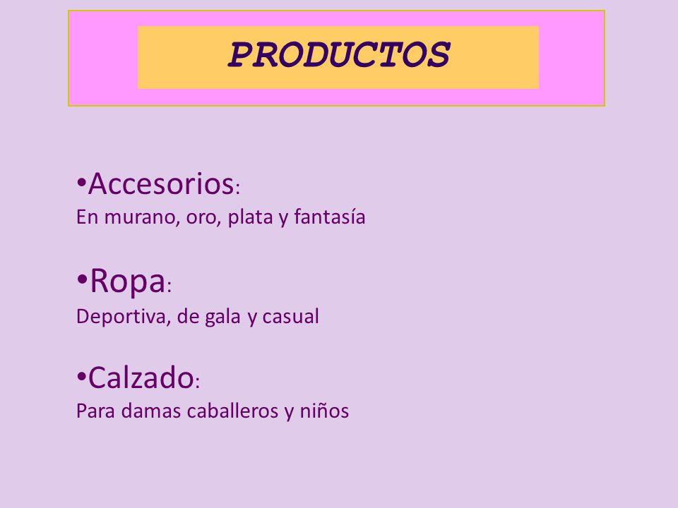 PRODUCTOS Ropa: Accesorios: Calzado: En murano, oro, plata y fantasía