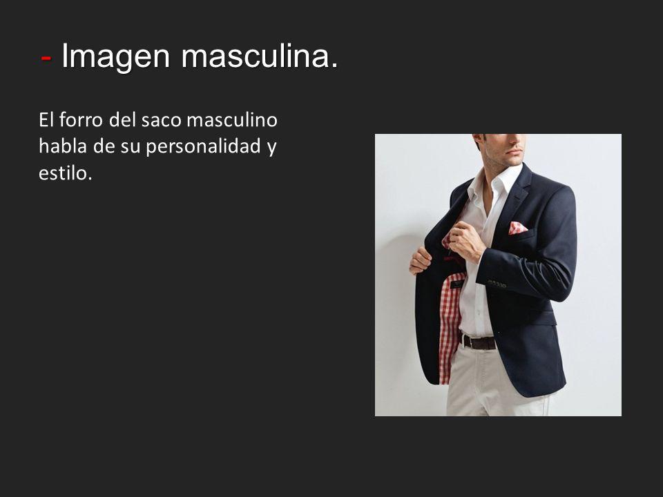 - Imagen masculina. El forro del saco masculino habla de su personalidad y estilo.