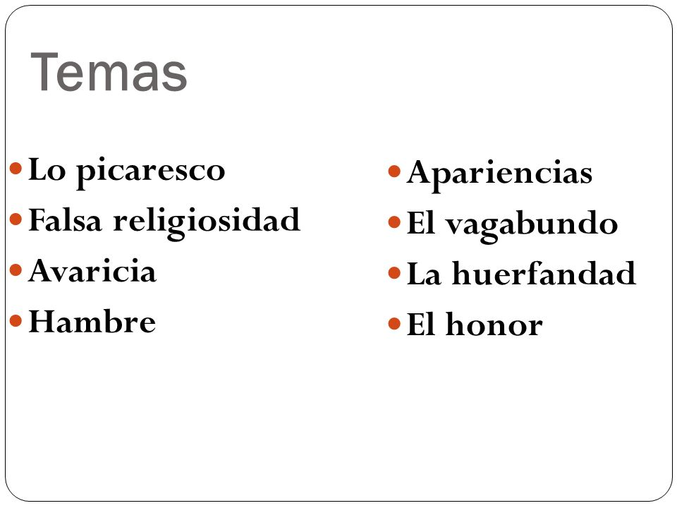 Temas Lo picaresco Apariencias Falsa religiosidad El vagabundo