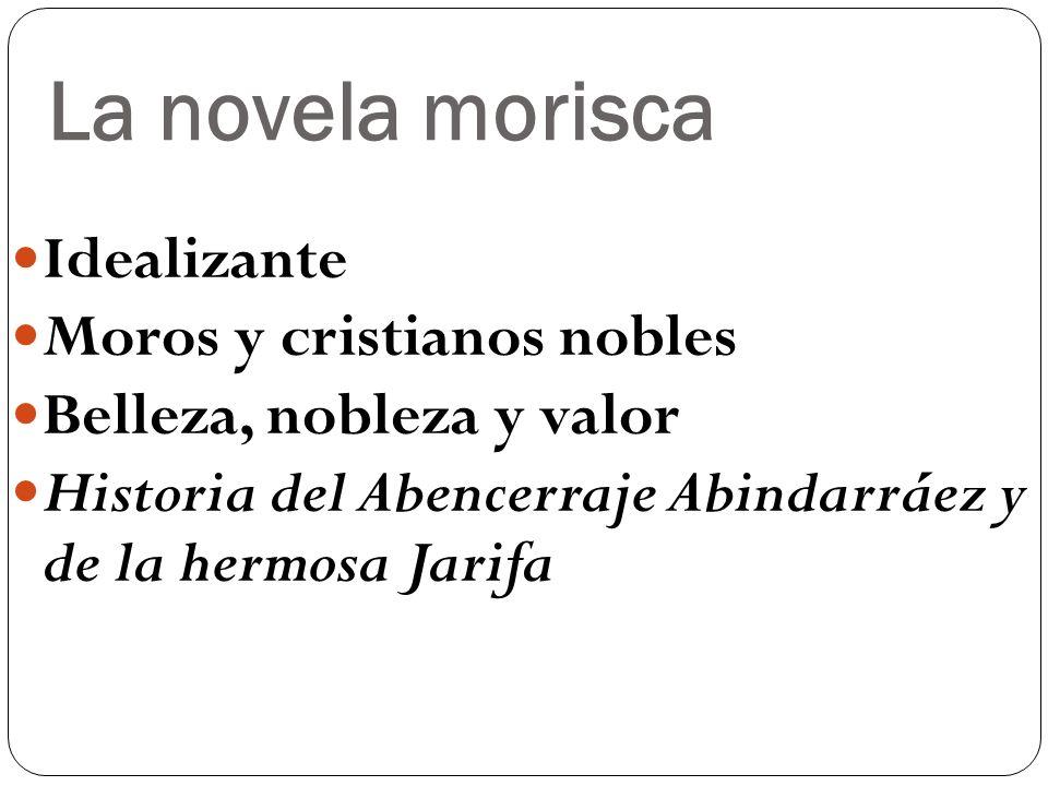 La novela morisca Idealizante Moros y cristianos nobles