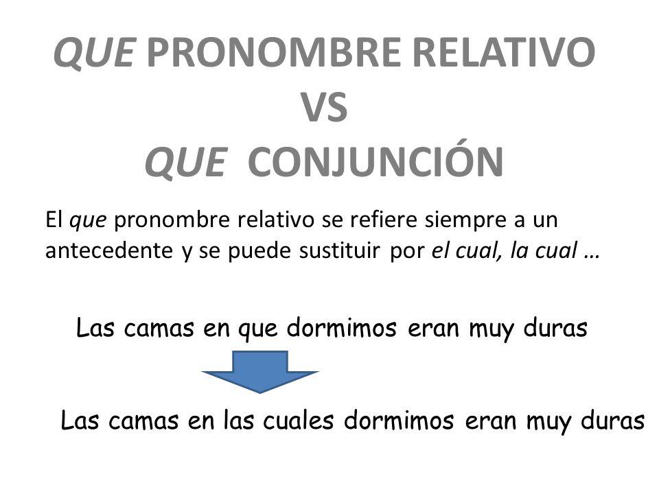 Que pronombre relativo vs Que conjunción