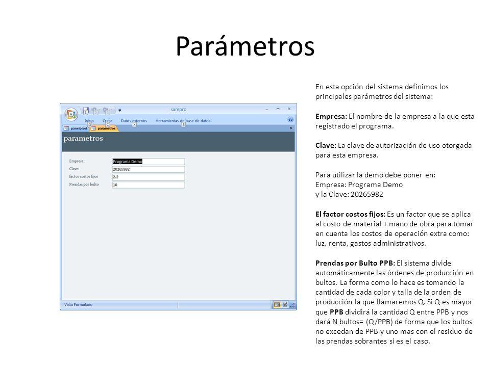 Parámetros En esta opción del sistema definimos los principales parámetros del sistema: