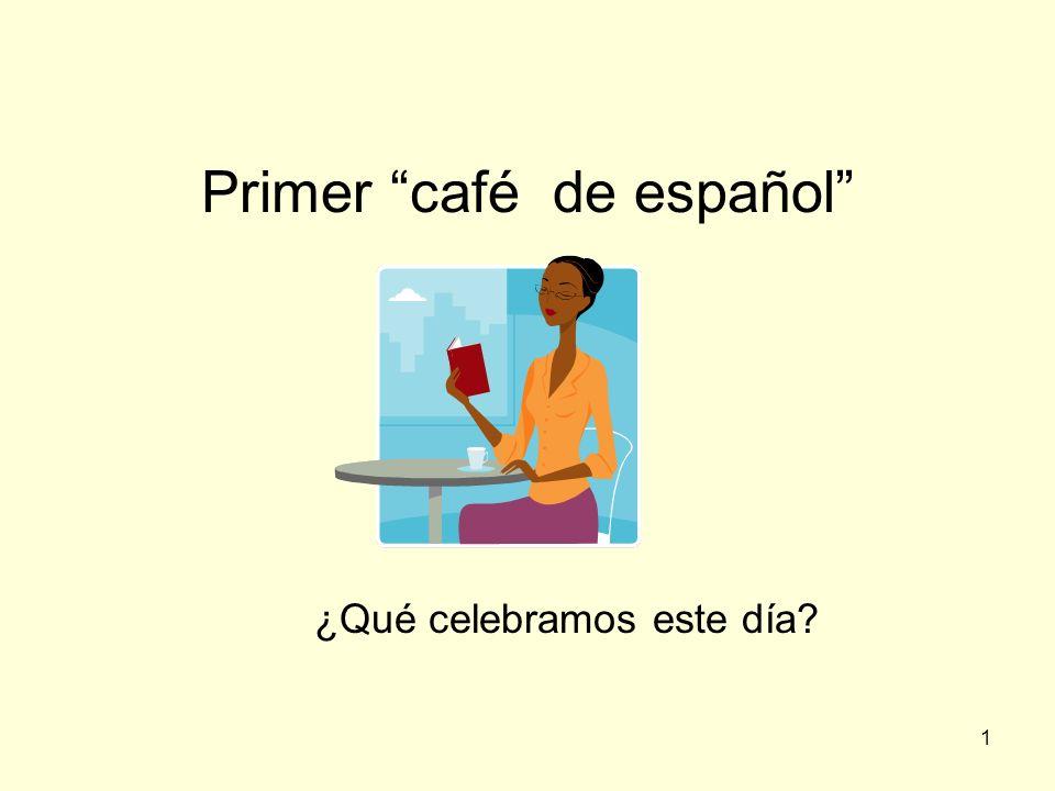 Primer café de español