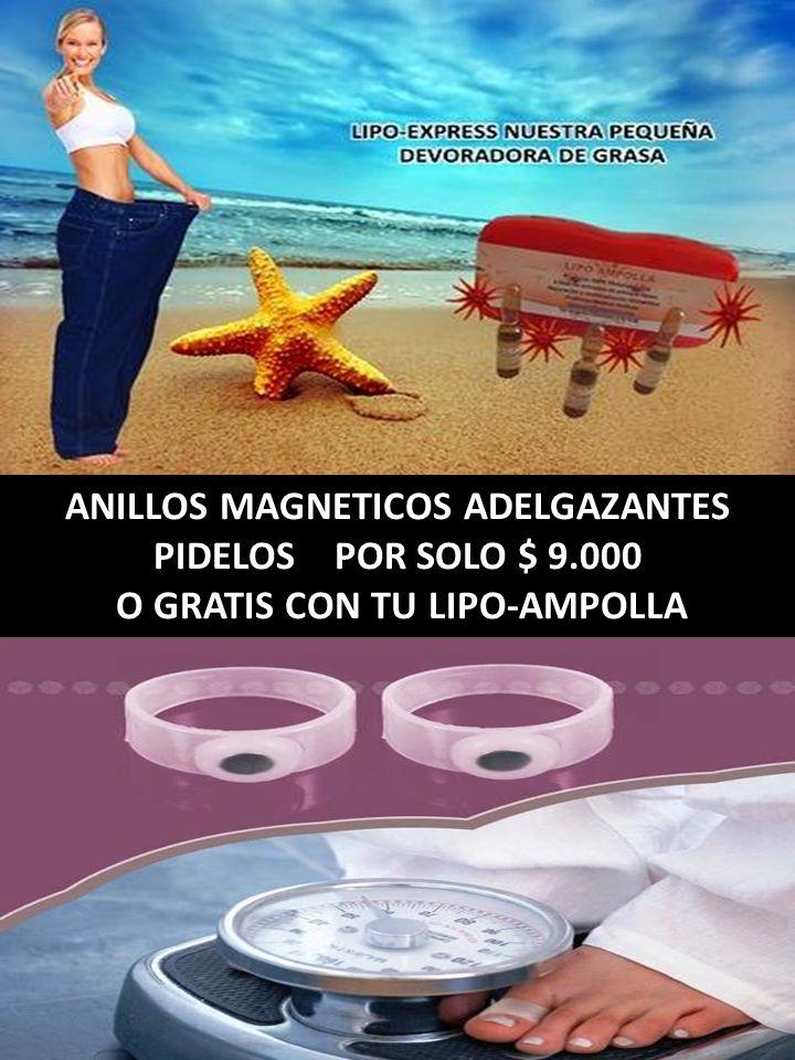 ANILLOS MAGNETICOS ADELGAZANTES O GRATIS CON TU LIPO-AMPOLLA