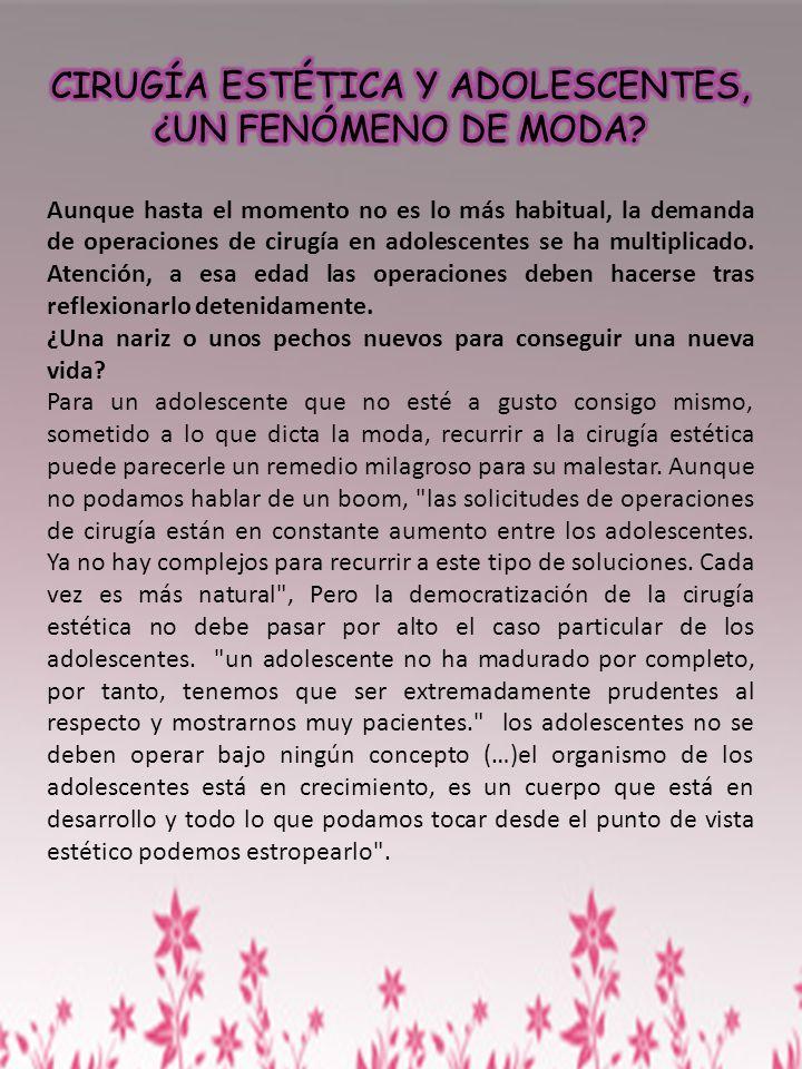 CIRUGÍA ESTÉTICA Y ADOLESCENTES, ¿UN FENÓMENO DE MODA