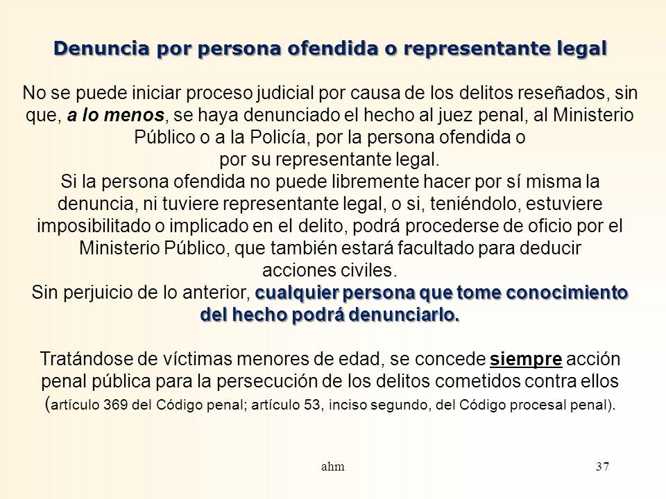 Denuncia por persona ofendida o representante legal