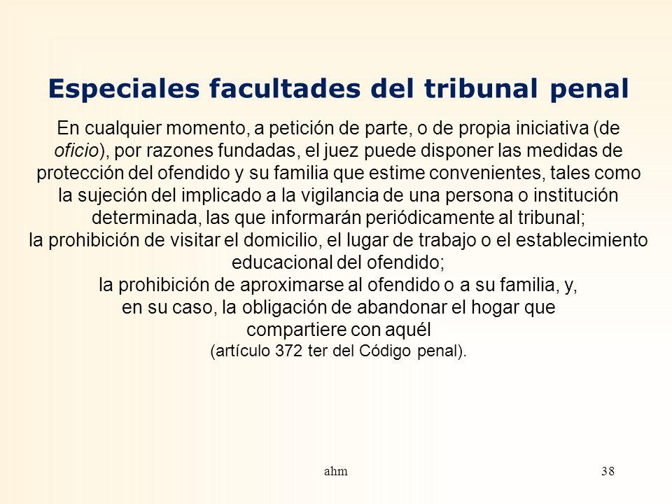 Especiales facultades del tribunal penal