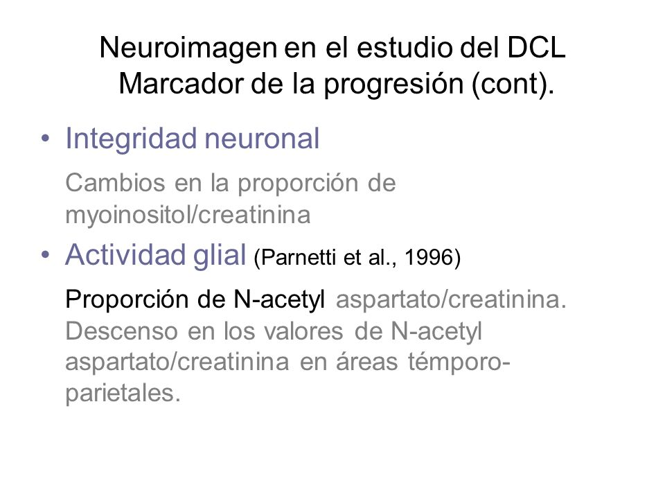 Neuroimagen en el estudio del DCL Marcador de la progresión (cont).