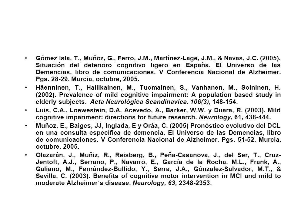 Gómez Isla, T. , Muñoz, G. , Ferro, J. M. , Martínez-Lage, J. M
