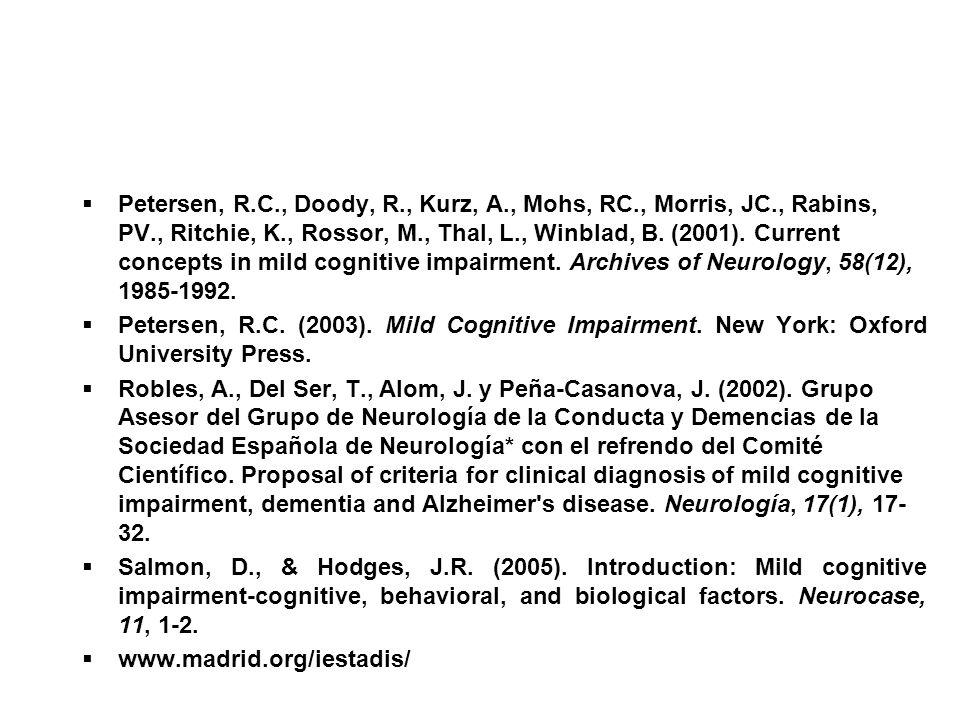 Petersen, R. C. , Doody, R. , Kurz, A. , Mohs, RC. , Morris, JC