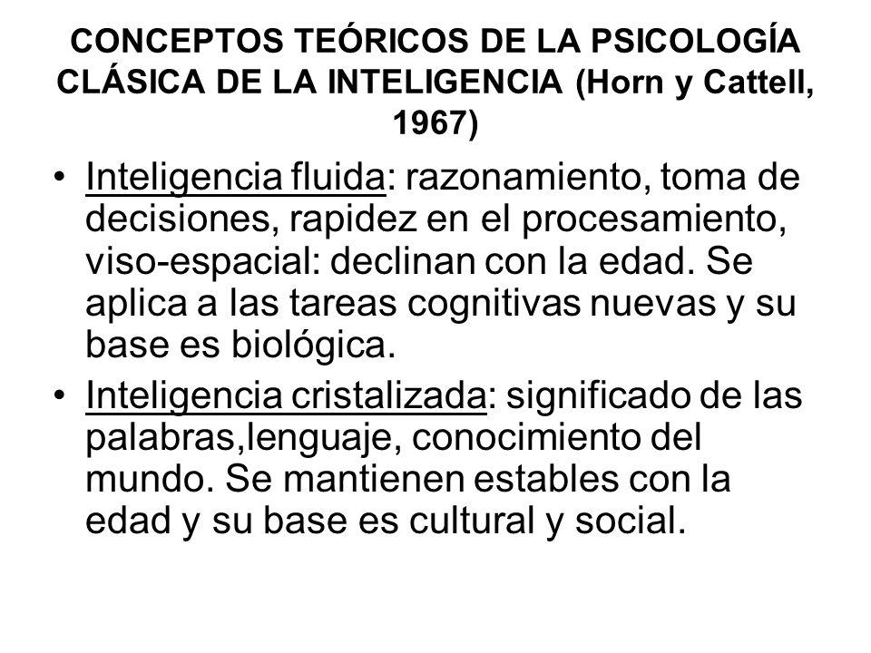 CONCEPTOS TEÓRICOS DE LA PSICOLOGÍA CLÁSICA DE LA INTELIGENCIA (Horn y Cattell, 1967)
