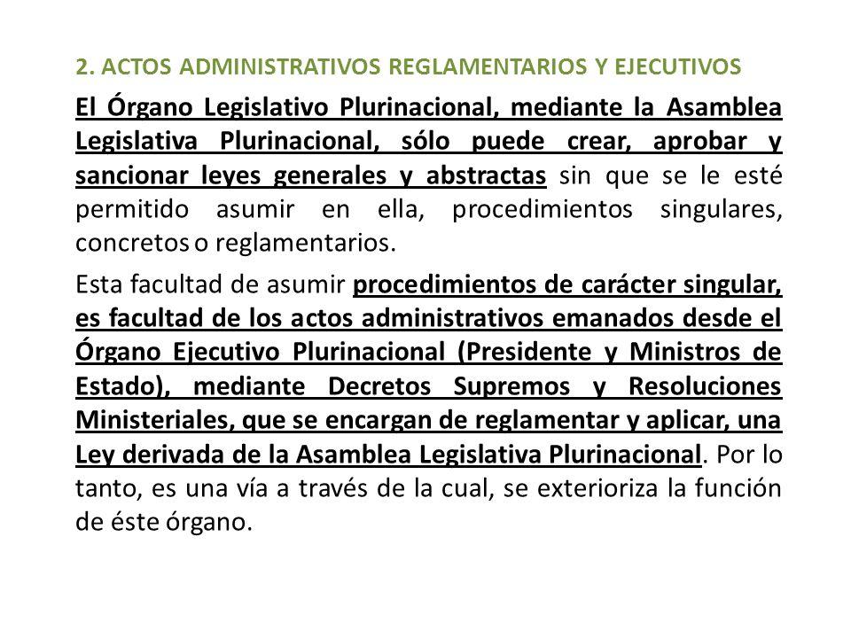 2. ACTOS ADMINISTRATIVOS REGLAMENTARIOS Y EJECUTIVOS