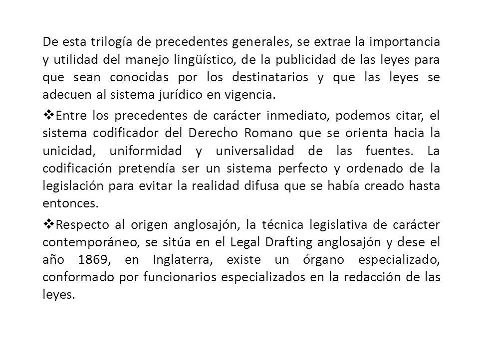 De esta trilogía de precedentes generales, se extrae la importancia y utilidad del manejo lingüístico, de la publicidad de las leyes para que sean conocidas por los destinatarios y que las leyes se adecuen al sistema jurídico en vigencia.