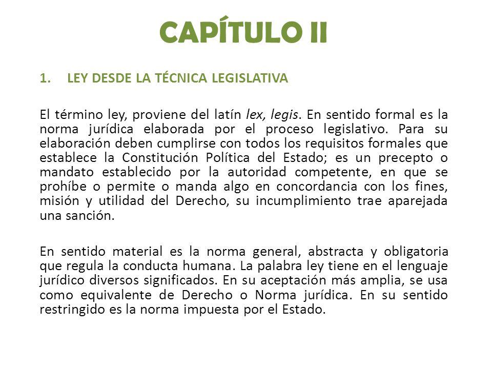 CAPÍTULO II LEY DESDE LA TÉCNICA LEGISLATIVA