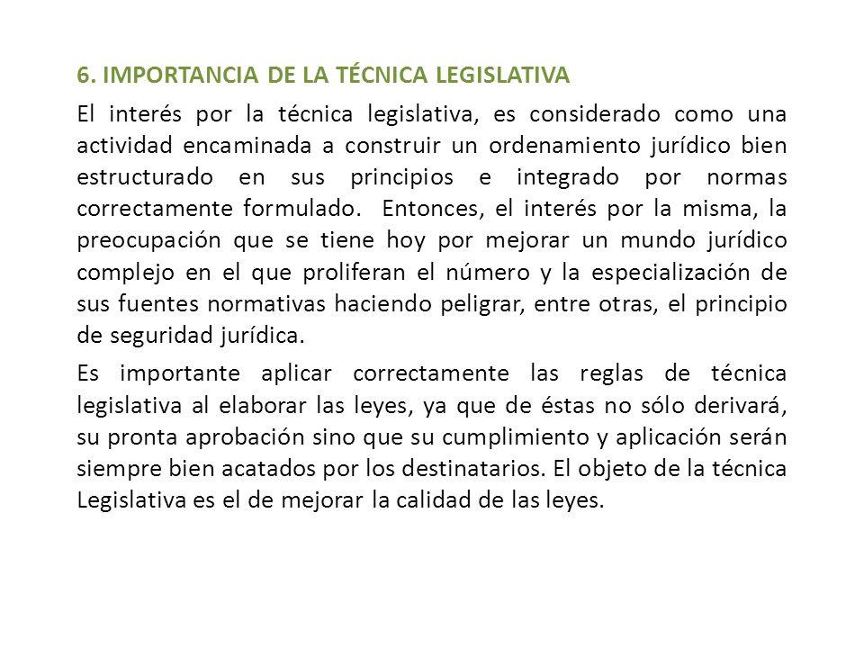 6. IMPORTANCIA DE LA TÉCNICA LEGISLATIVA