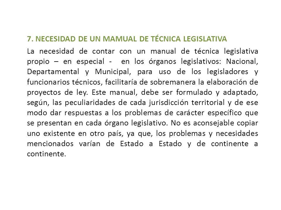 7. NECESIDAD DE UN MAMUAL DE TÉCNICA LEGISLATIVA