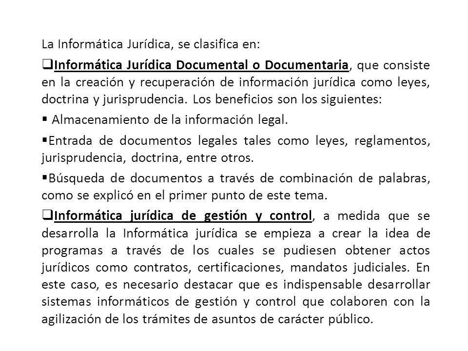 La Informática Jurídica, se clasifica en: