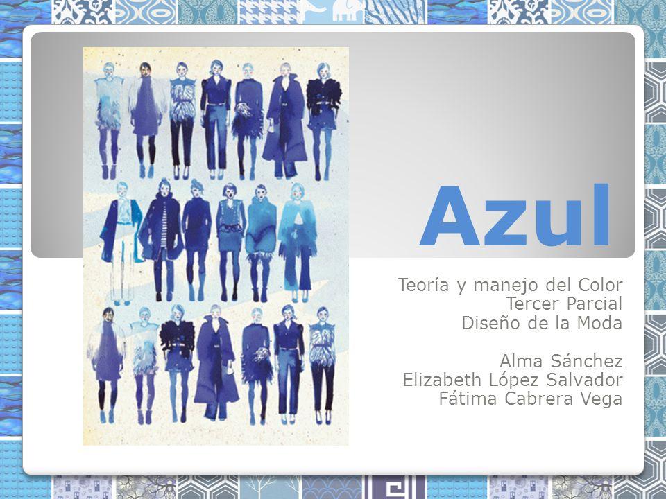 Azul Teoría y manejo del Color Tercer Parcial Diseño de la Moda