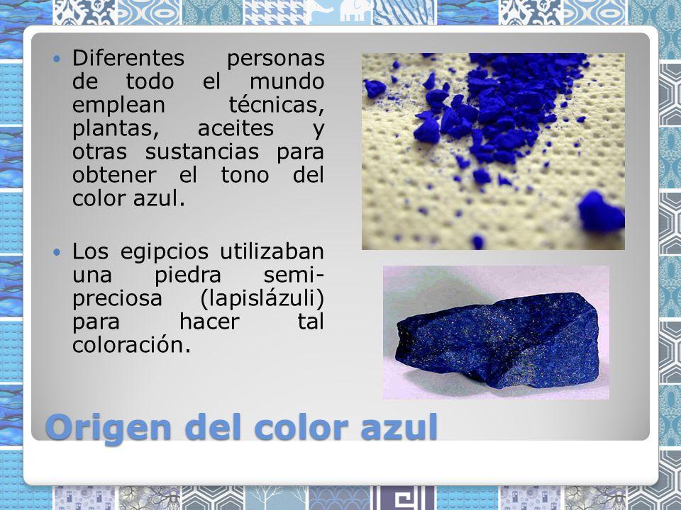 Diferentes personas de todo el mundo emplean técnicas, plantas, aceites y otras sustancias para obtener el tono del color azul.