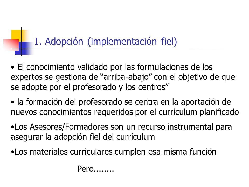 1. Adopción (implementación fiel)