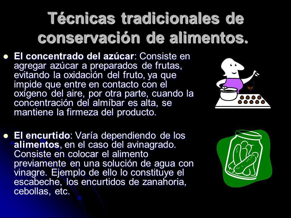 Técnicas tradicionales de conservación de alimentos.