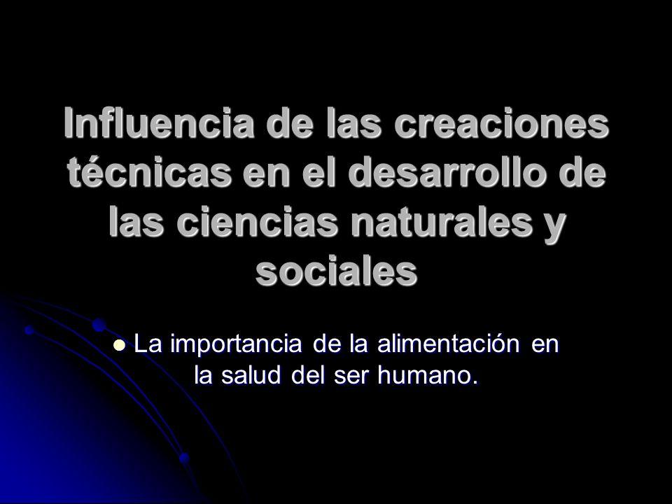 La importancia de la alimentación en la salud del ser humano.