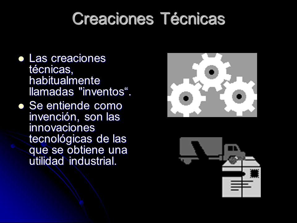 Creaciones Técnicas Las creaciones técnicas, habitualmente llamadas inventos .