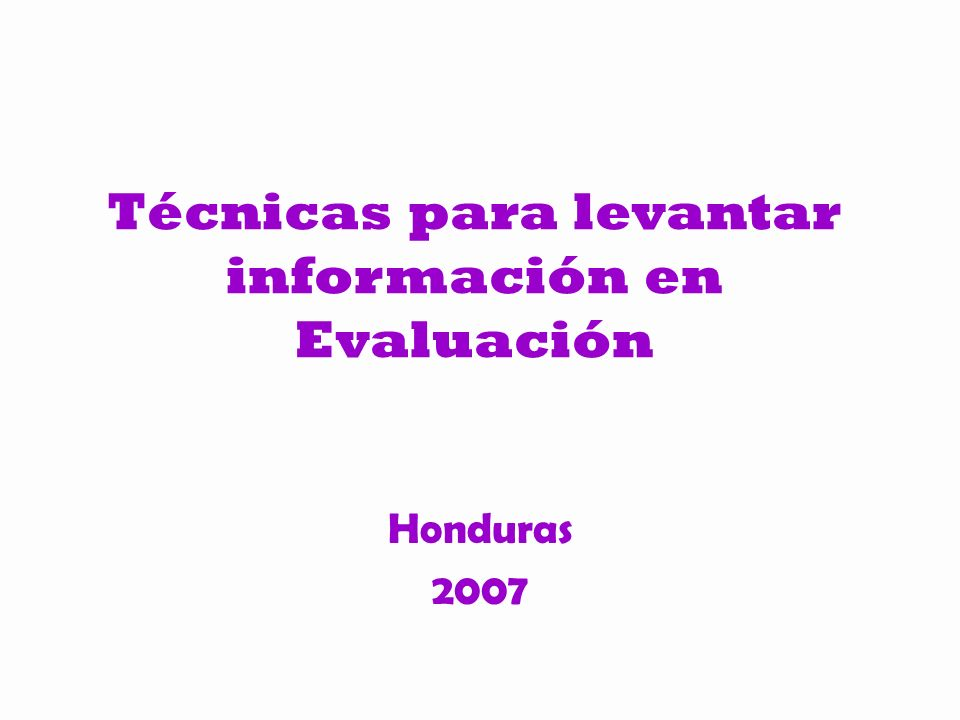 Técnicas para levantar información en Evaluación